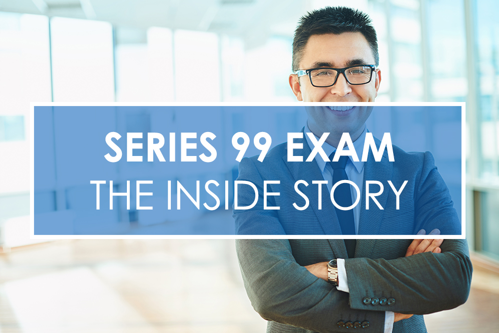 How to Pass the Series 99 Exam