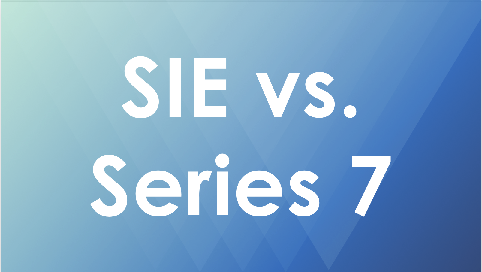 series 7 vs sie